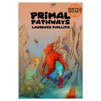 Legacy: Life Among the Ruins - Primal Pathways (2nd Edition)