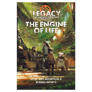 Legacy: Life Among the Ruins - The Engine of Life (2nd Edition)