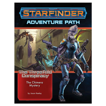 Starfinder Adventure Path 25: The Threefold Conspiracy Chapter 1: The Chimera Mystery