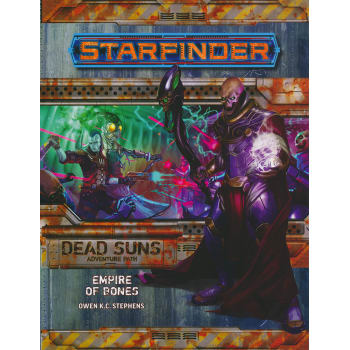 Starfinder Adventure Path 6: Dead Suns Chapter 6: Empire of Bones