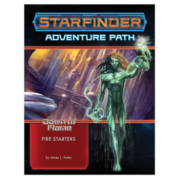 Starfinder Adventure Path 13: Dawn of Flame Chapter 1: Fire Starters