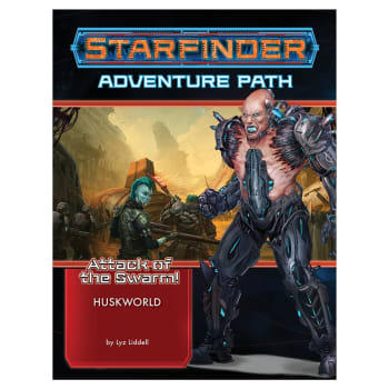 Starfinder Adventure Path 21: Attack of the Swarm! Chapter 3: Huskworld