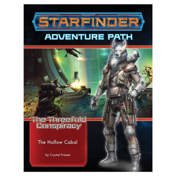 Starfinder Adventure Path 28: The Threefold Conspiracy Chapter 4: The Hollow Cabal