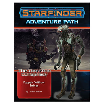 Starfinder Adventure Path 30: The Threefold Conspiracy Chapter 6: Puppets without Strings
