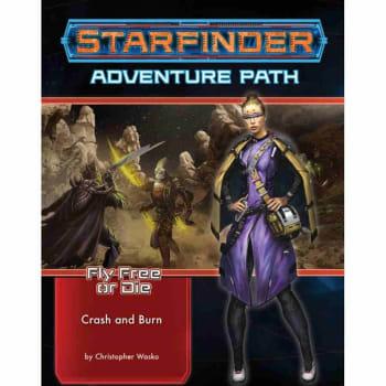 Starfinder Adventure Path: Crash & Burn (Fly Free or Die 5 of 6)