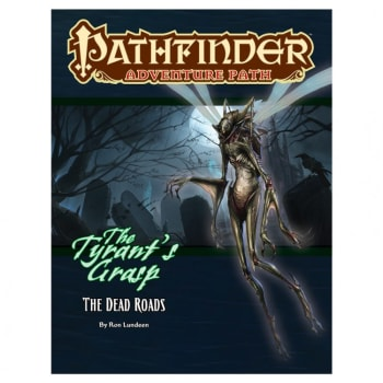 Pathfinder Adventure Path 139: The Tyrant's Grasp Chapter 1: The Dead Roads