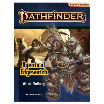 Pathfinder 2nd Edition Adventure Path 159: Agents of Edgewatch Chapter 3: All or Nothing