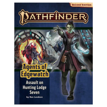 Pathfinder 2nd Edition Adventure Path 160: Agents of Edgewatch Chapter 4: Assault On Hunting Lodge Seven