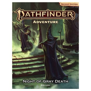Pathfinder 2nd Edition: Night of the Gray Death