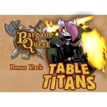 Bargain Quest: PVP Table Titan Bonus Pack