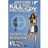 Before I Kill You, Mister Spy Thumb Nail