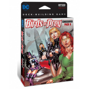DC Comics DeckBuilding Game Crossover Pack 6: Birds of Prey