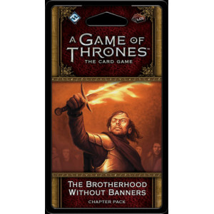 A Game of Thrones LCG: The Brotherhood Without Banners Chapter Pack