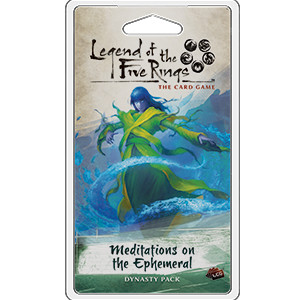 Legend of the Five Rings: Meditations on the Ephemeral Dynasty Pack