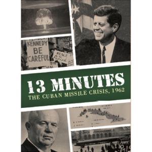 13 Minutes: The Cuban Missile Crisis