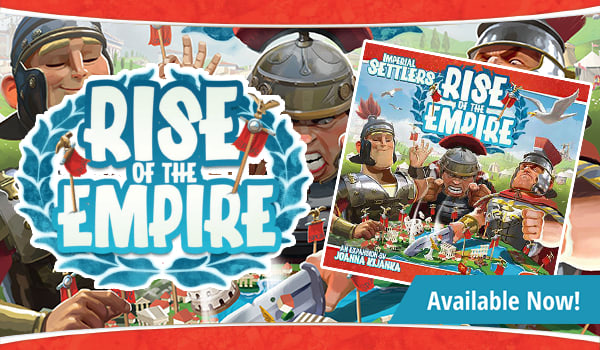 Imperial Settlers: Rise of the Empire Expansion available now!