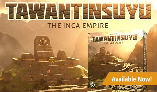 Tawantinsuyu available now!