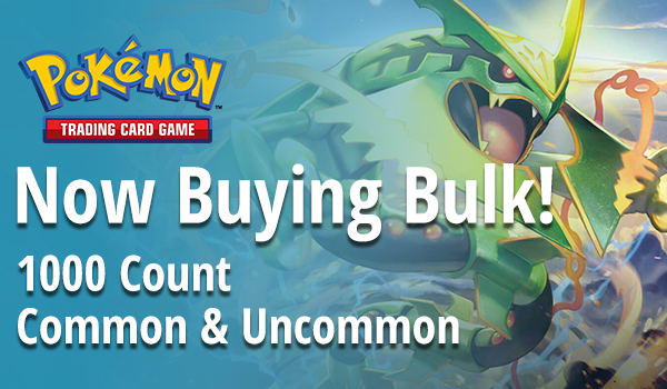 Now Buying Pokemon Bulk - 1000 Count Common and Uncommon