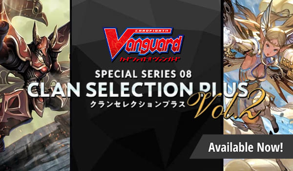 Cardfight Vanguard Clan Selection Plus Volume 2 available now!