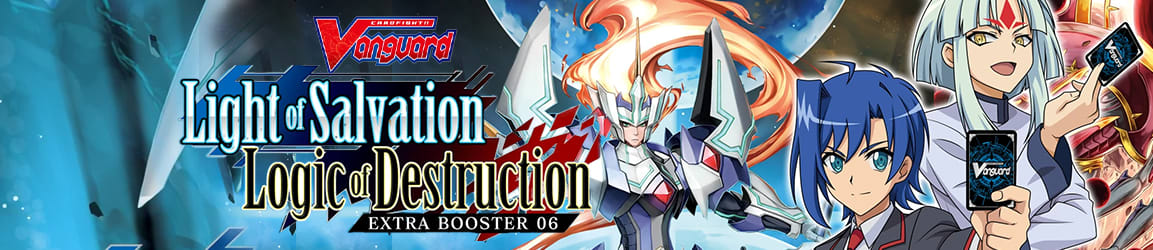 Cardfight!! Vanguard - Light of Salvation, Logic of Destruction Extra Booster 06