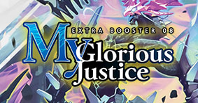 My Glorious Justice Extra Booster 08