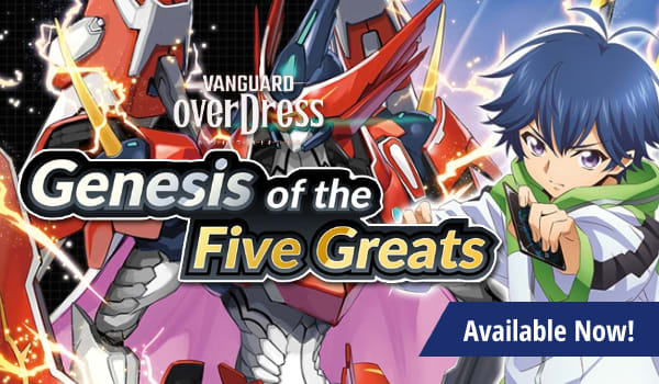 Cardfight Vanguard OverDress Genesis of the Five Greats available now!