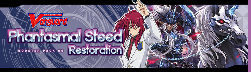 Cardfight Vanguard!! - Phantasmal Steed Restoration Booster Pack 06