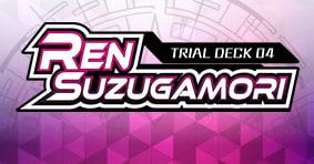 Trial Deck 04: Ren Suzugamori