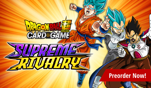 Preorder Dragon Ball Super Supreme Rivalry today!