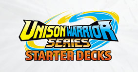 Unison Warrior Starter Decks are available now!