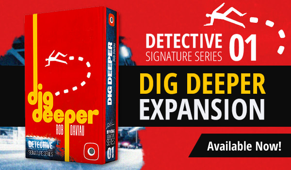 Detective Signature Series: Dig Deeper Expansion available now!