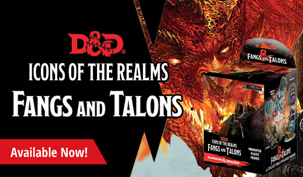 Icons of the Realms: Fangs and Talons available now!