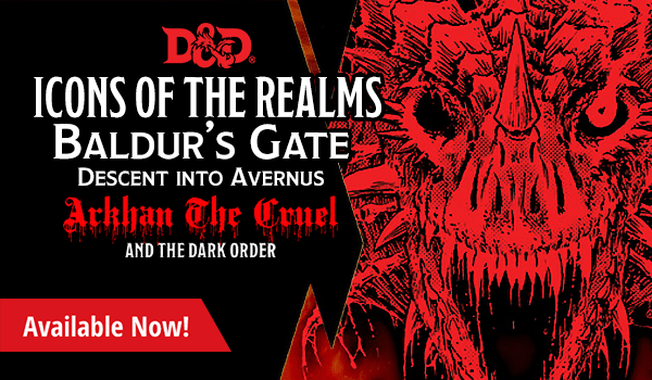 Dungeons and Dragons - Icons of the Realms: Baldur's Gate: Descent into Avernus: Arkhan the Cruel and The Dark Order is available now!
