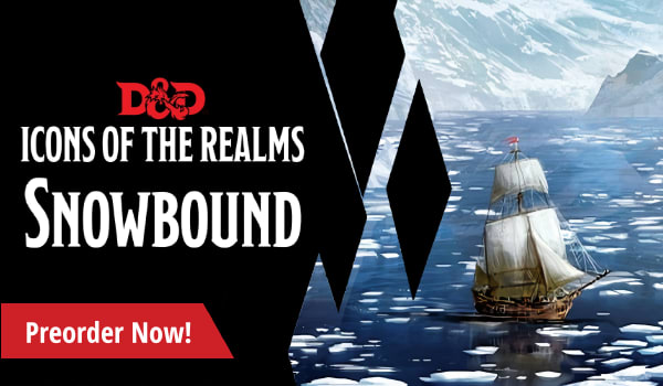 Preorder Dungeons and Dragons Icons of the Realms: Snowbound today!