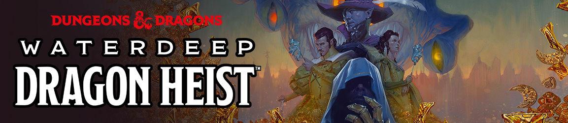 Dungeons & Dragons - Waterdeep Dragon Heist