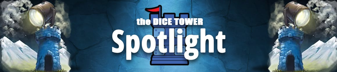 The Dice Tower Spotlight
