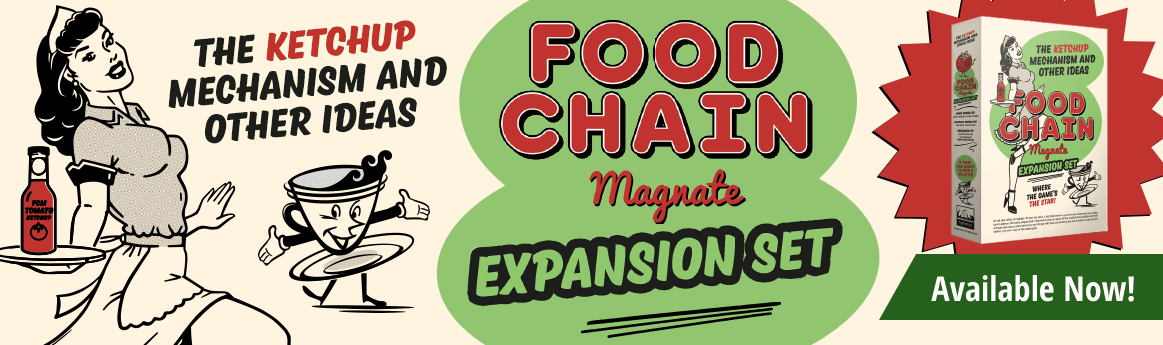 Food Chain Magnate: The Ketchup Mechanism and Other Ideas Available Now