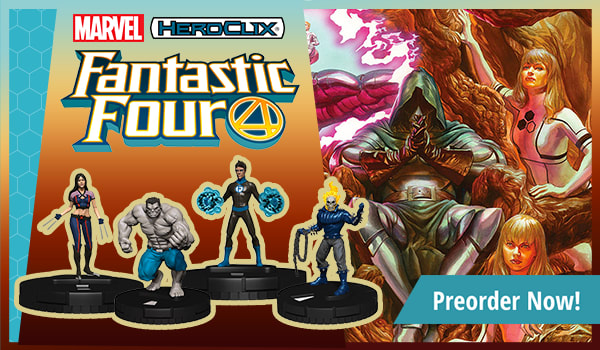 Preorder Marvel HeroClix Fantastic Four today!