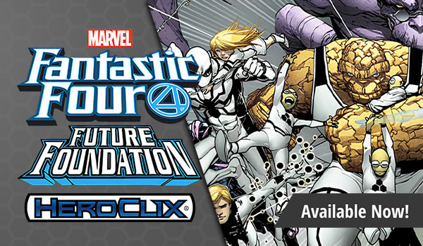 Heroclix - Fantastic Four Future Foundation Available Now!
