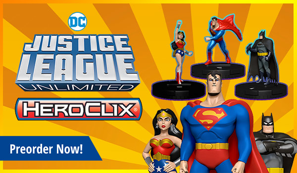 Preorder DC HeroClix Justice League Unlimited today