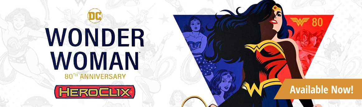DC HeroClix Wonder Woman 80th Anniversary available now!