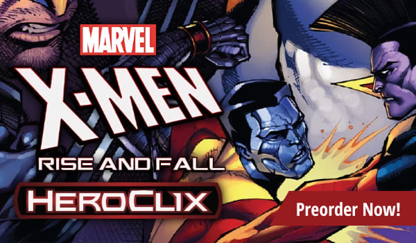 Preorder Marvel HeroClix X-Men Rise and Fall today!