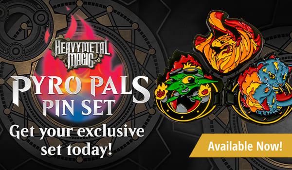 Heavy Metal Magic - Pyro Pals Pin Set