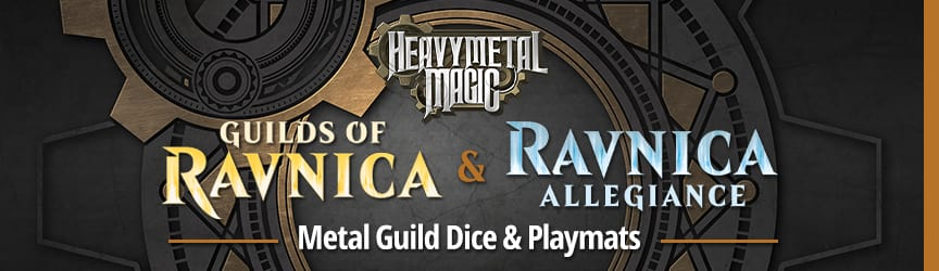 Heavy Metal Magic - Guilds of Ravnica and Ravnica Allegiance