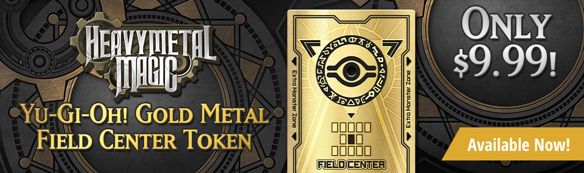 Heavy Metal Magic Yu-Gi-Oh Field Center Token available now!