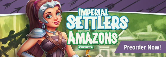 Imperial Settlers: Amazons Expansion Push