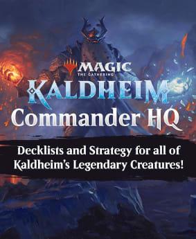Kaldheim Commander HQ - Commander Decklists and Strategy for all of Kaldheim's Legendary Creatures!