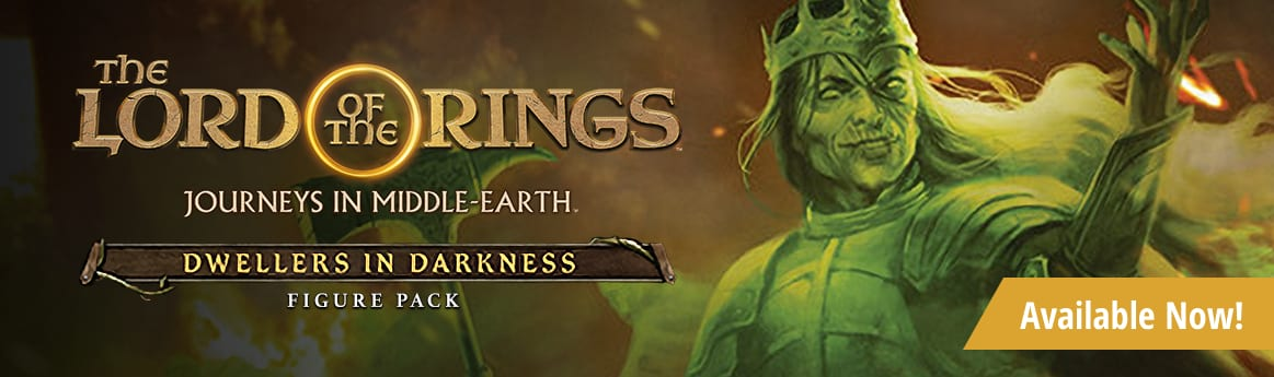 The Lord of the Rings: Journeys in Middle Earth Dwellers in Darkness Expansion available now!
