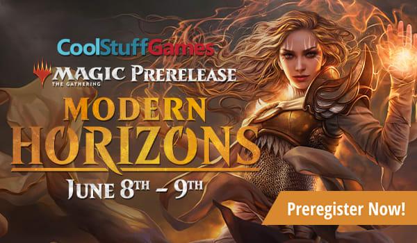 Cool Stuff Games Modern Horizons Prerelease Event