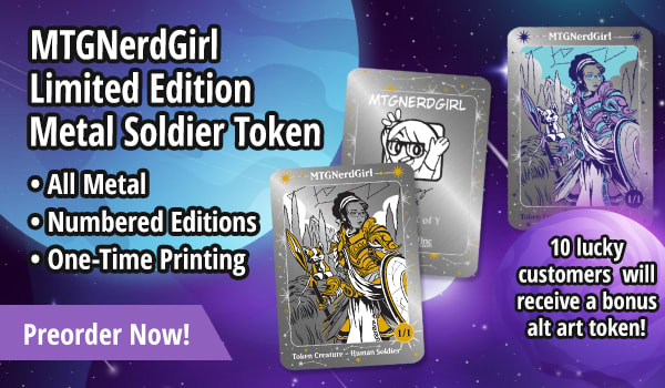 Preorder Exclusive MTG Nerd Girl Limited Edition Metal Soldier Token today!